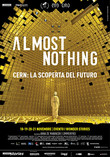 Almost nothing. Cern: la scoperta del futuro