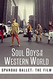 Soul Boys of the Western World: Spandau Ballet - il film