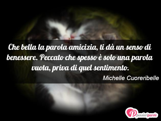 Immagine Con Frase Amicizia Di Michelle Cuoreribelle Che Bella La