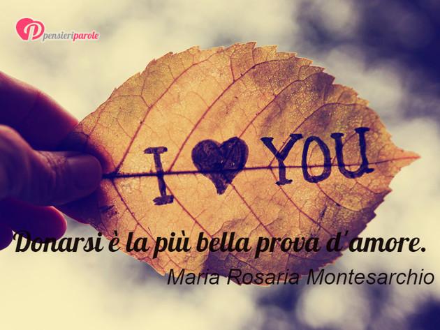 Favoloso con frase amore di Maria Rosaria Montesarchio - Donarsi è la più  FN58