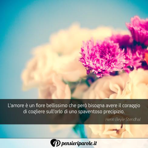 Amato L'amore è un fiore bellissimo che però - Henri Beyle Stendhal  EJ81