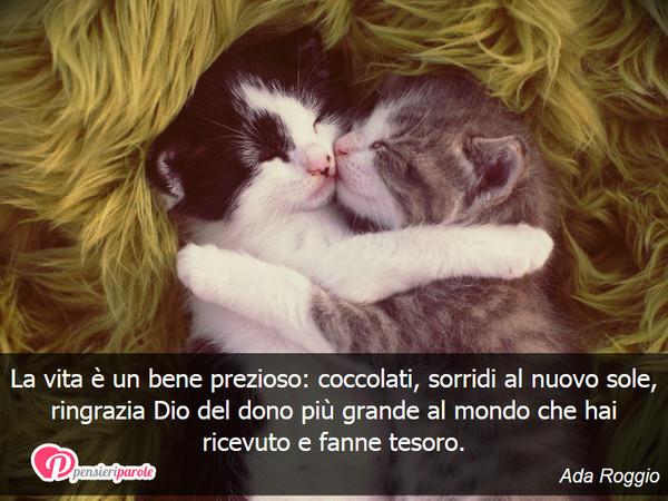 Conosciuto La vita è un bene prezioso: coccolati, sorridi - Ada Roggio  VJ64