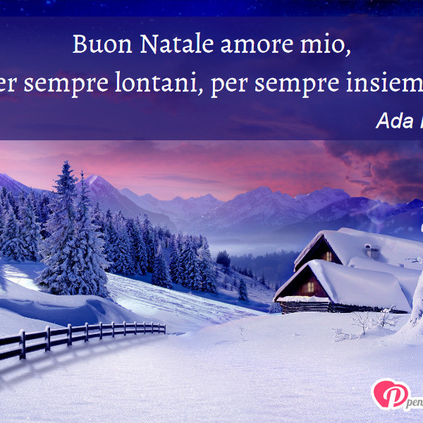 Frasi Di Buon Natale D Amore.Immagine Con Augurio Auguri Di Natale Di Ada Roggio Buon Natale Amore Mio Per Sempre Lontani Per