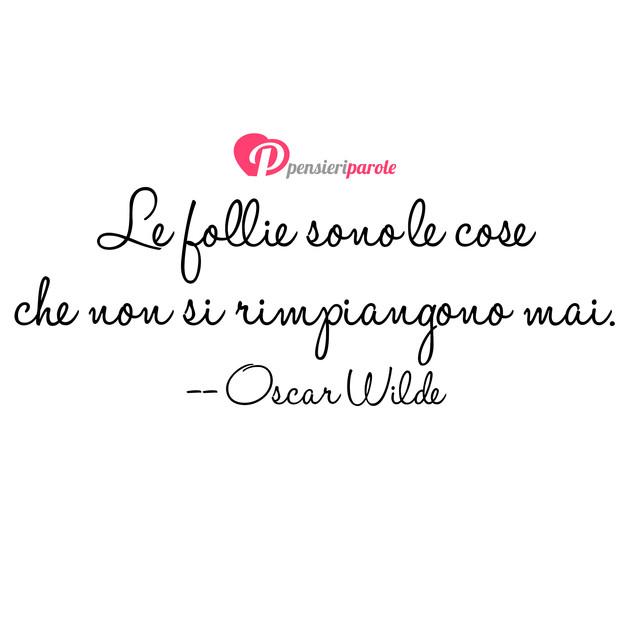 Immagine Con Frase Comportamento Di Oscar Wilde Le Follie