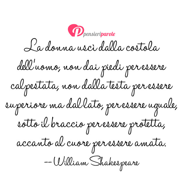 Souvent La donna uscì dalla costola dell'uomo - William Shakespeare  VW44