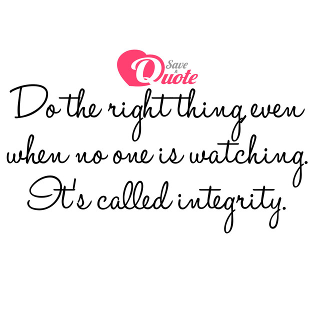 Picture With Quote Integrity Do The Right Thing Even When No One