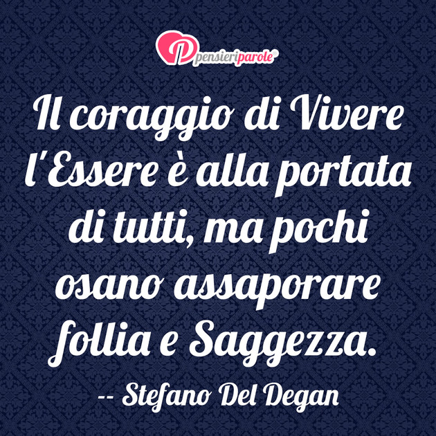 Estremamente con frase paura & coraggio di Stefano Del Degan - Il coraggio di  IE42