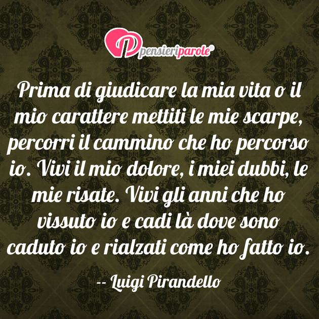 Super con frase saggezza di Luigi Pirandello - Prima di giudicare la mia  MC57