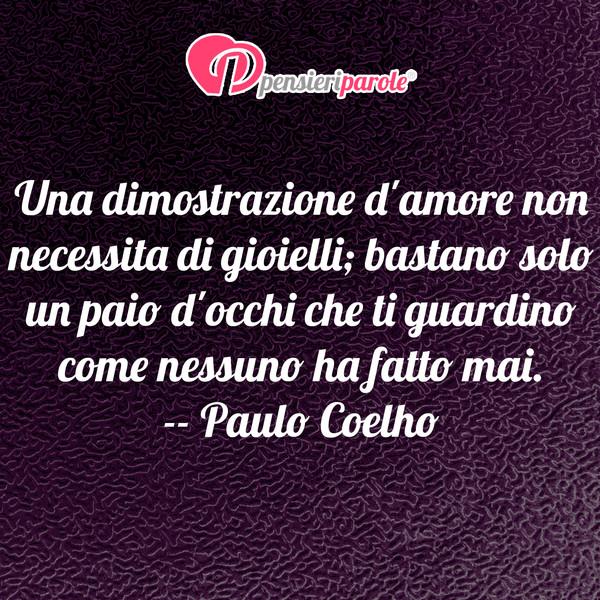 Amato Una dimostrazione d'amore non necessita di - Paulo Coelho  OS07