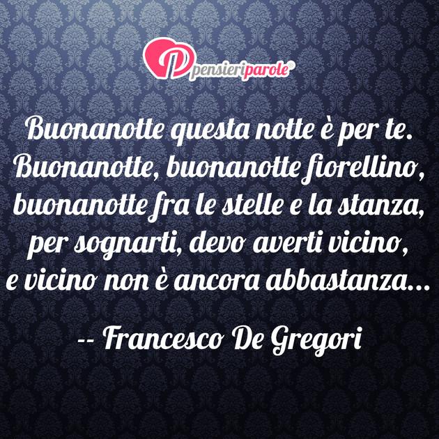 Buonanotte Frasi Online.Immagine Con Augurio Buonanotte Di Francesco De Gregori