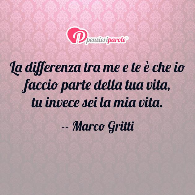 Frasi D Amore Sei La Mia Vita.Immagine Con Frase Amore Di Marco Gritti La Differenza Tra Me E