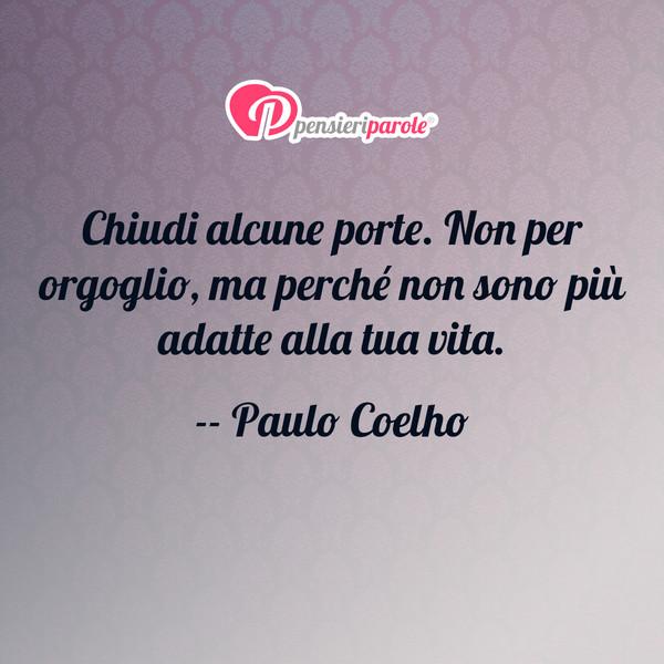 Chiudi Alcune Porte Non Per Paulo Coelho Pensieriparole