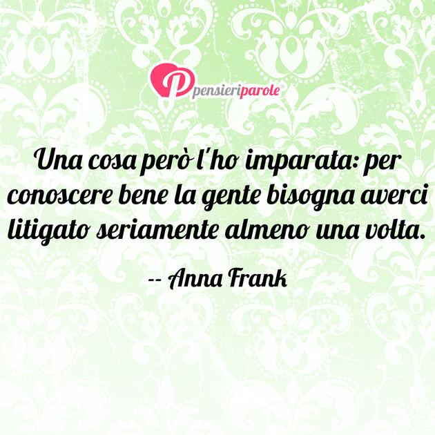 Immagine Con Frase Libri Di Anna Frank Una Cosa Pero L Ho