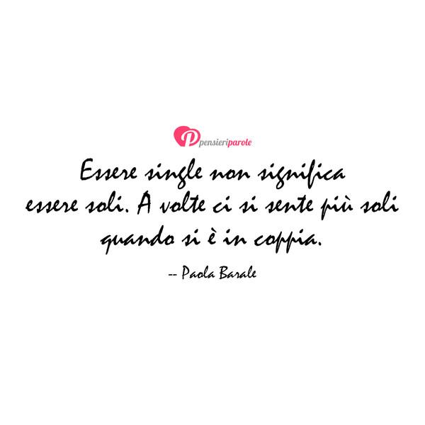 Immagine Con Frase Amore Di Paola Barale Essere Single Non