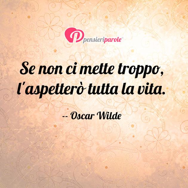 Immagine Con Frase Saggezza Di Oscar Wilde Se Non Ci Mette