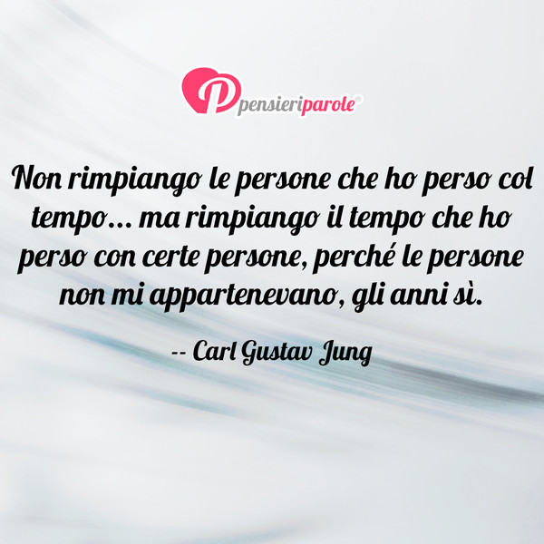 Non Rimpiango Le Persone Che Carl Gustav Jung Pensieriparole