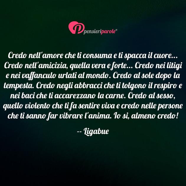 Immagine Con Frase Amore Di Ligabue Luciano Ligabue Credo Nell