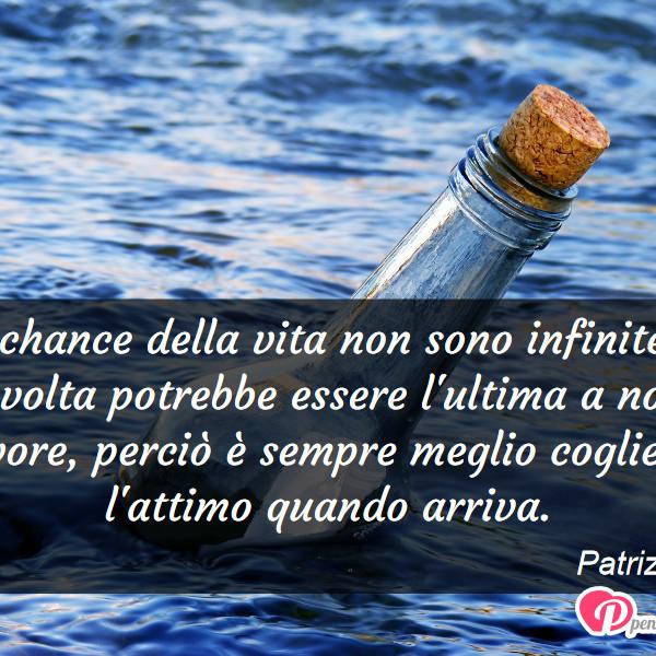 abbastanza Le chance della vita non sono infinite e ogni - Patrizia Luzi  JY55