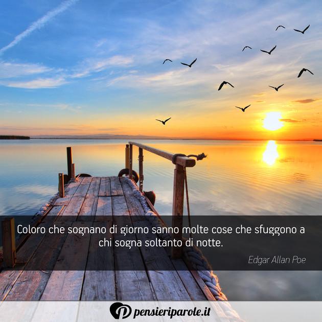 Immagine Con Frase Sogno Di Edgar Allan Poe Coloro Che Sognano