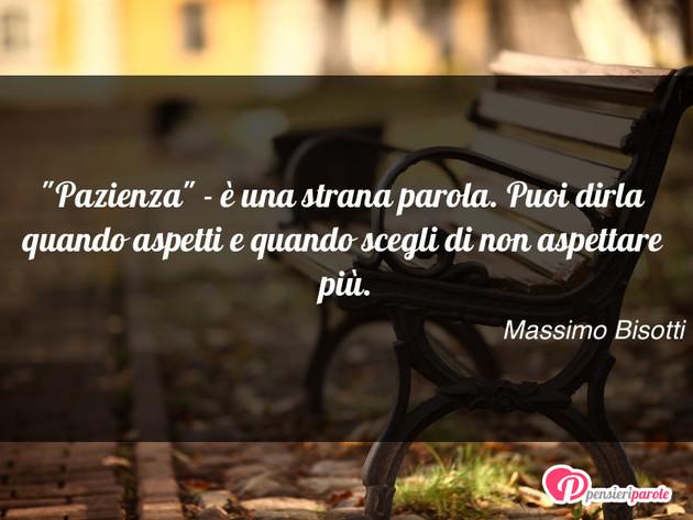 """Popolare Immagine con frase comportamento di Massimo Bisotti - """"Pazienza  LG67"""