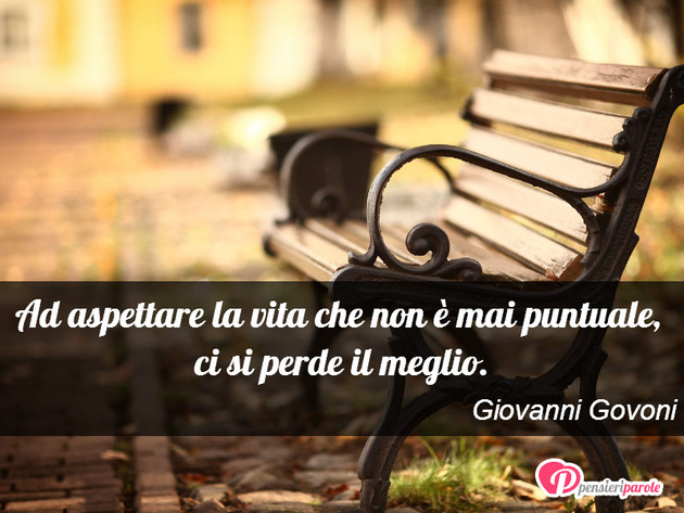 Immagine Con Frase Vita Di Giovanni Govoni Ad Aspettare La Vita