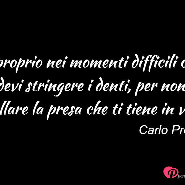 Favorito È proprio nei momenti difficili che devi - Carlo Prevale  QF61